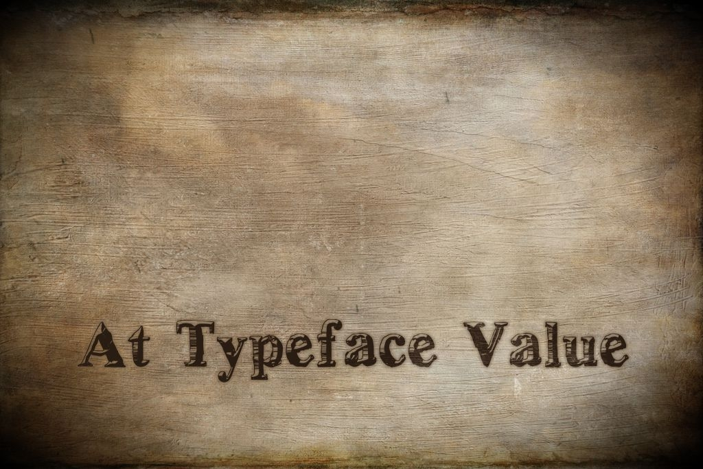 At Typeface Value